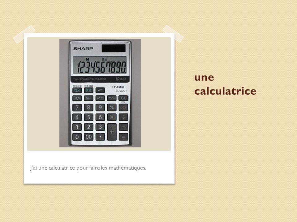 une calculatrice Jai une calculatrice pour faire les mathématiques.