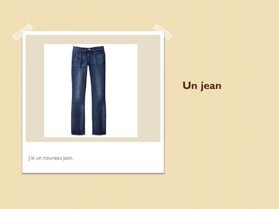 Un jean Jai un nouveau jean.
