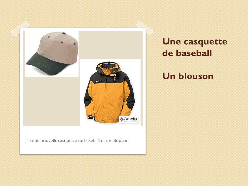 Une casquette de baseball Un blouson Jai une nouvelle casquette de baseball et un blouson.