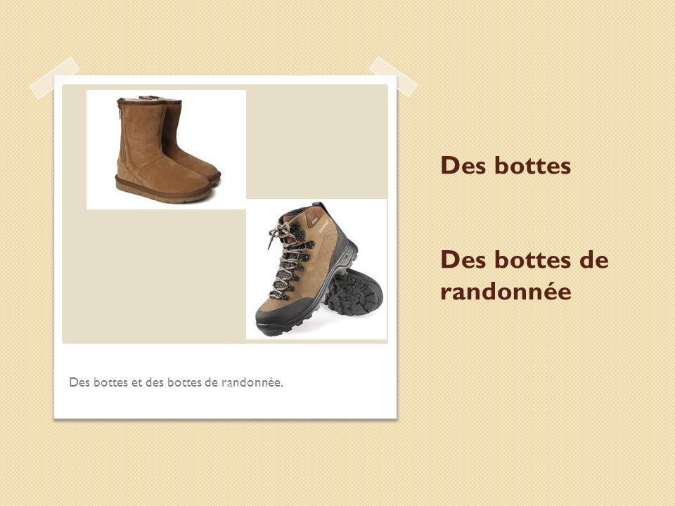 Des bottes Des bottes de randonnée Des bottes et des bottes de randonnée.
