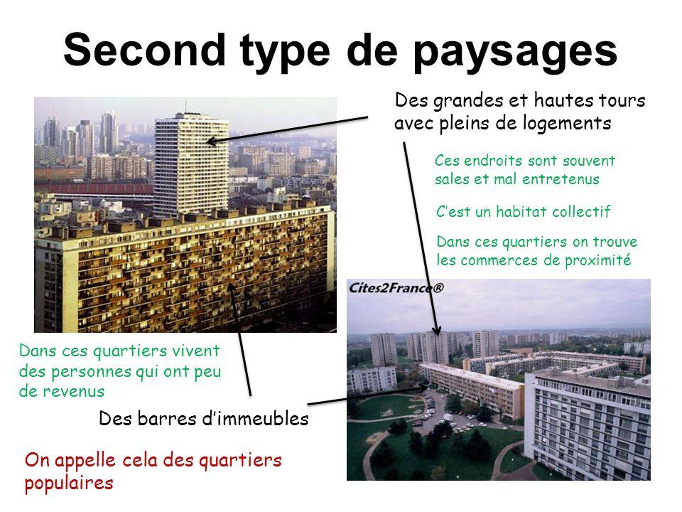 Second type de paysages Des grandes et hautes tours avec pleins de logements Des barres dimmeubles Ces endroits sont souvent sales et mal entretenus C