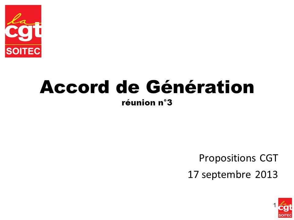 Accord de Génération réunion n°3 Propositions CGT 17 septembre 2013 1