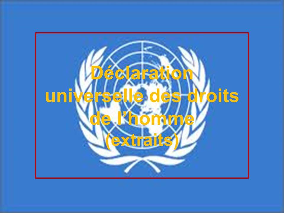 Considérant que la reconnaissance de la dignité inhérente à tous les membres de la famille humaine et leurs droits égaux et inaliénables constitue le fondement de la liberté, de la justice et de la paix dans le monde… LAssemblée générale proclame la présente Déclaration universelle des Droits de lHomme comme lidéal commun à atteindre pour tous les peuples et toutes les nations…