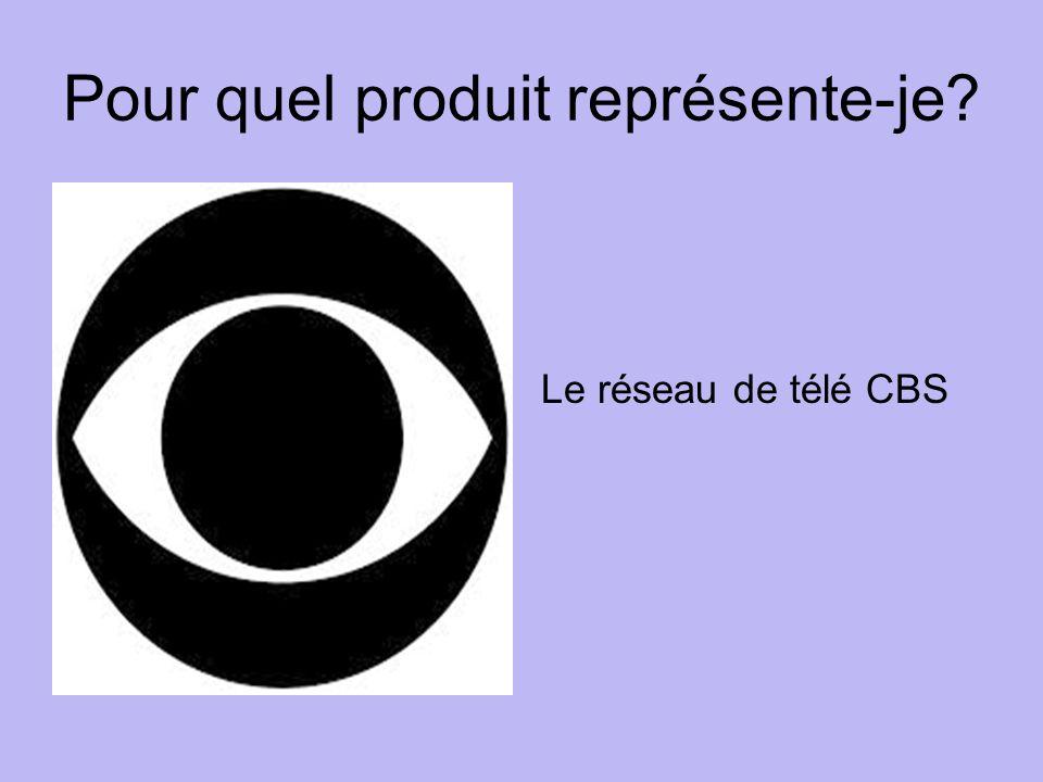 Pour quel produit représente-je Le réseau de télé CBS