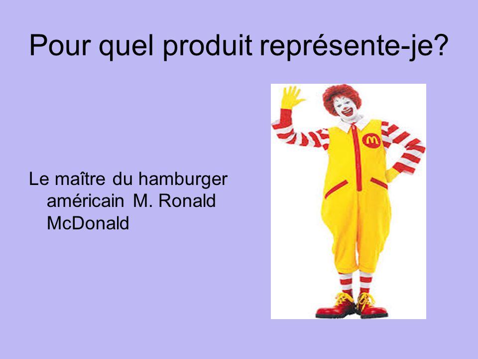 Pour quel produit représente-je Le maître du hamburger américain M. Ronald McDonald