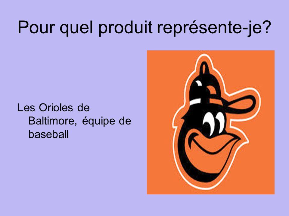 Pour quel produit représente-je Les Orioles de Baltimore, équipe de baseball