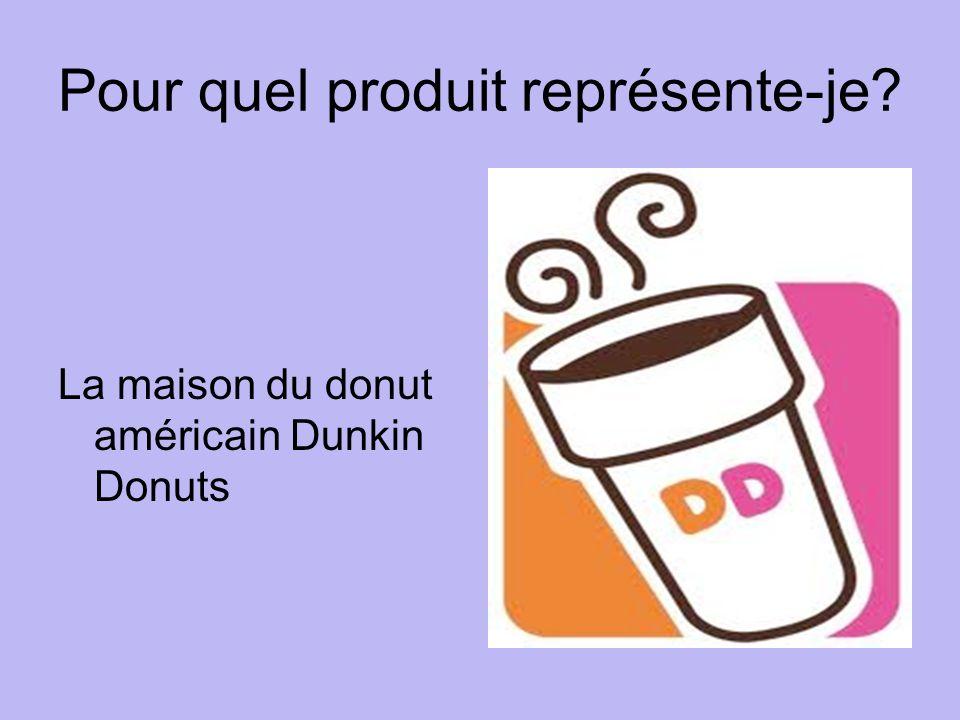 Pour quel produit représente-je La maison du donut américain Dunkin Donuts