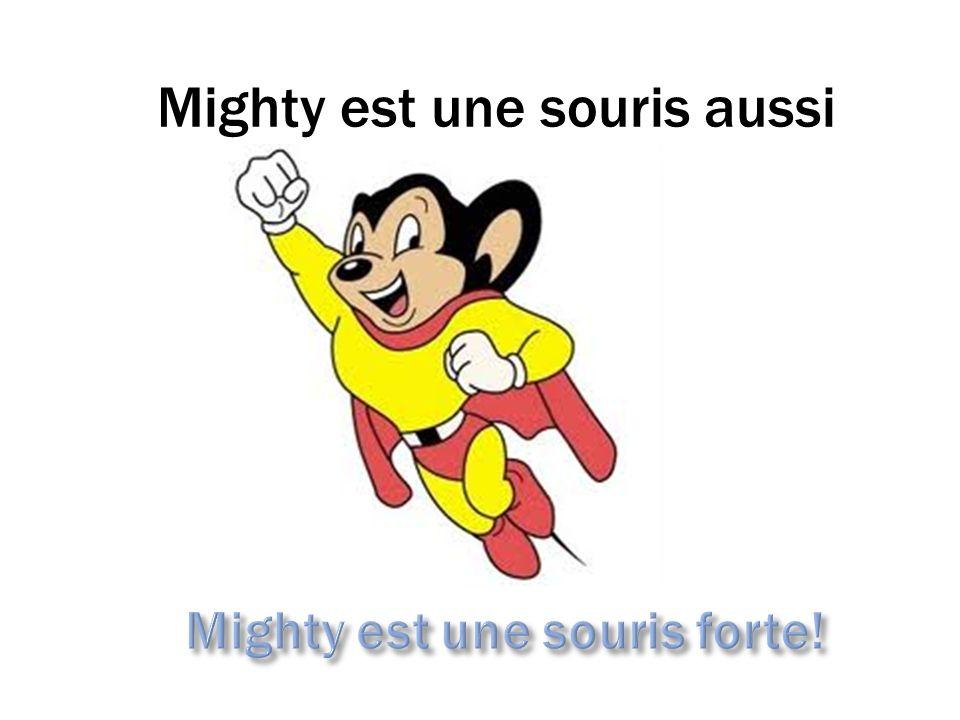 Mighty est une souris aussi