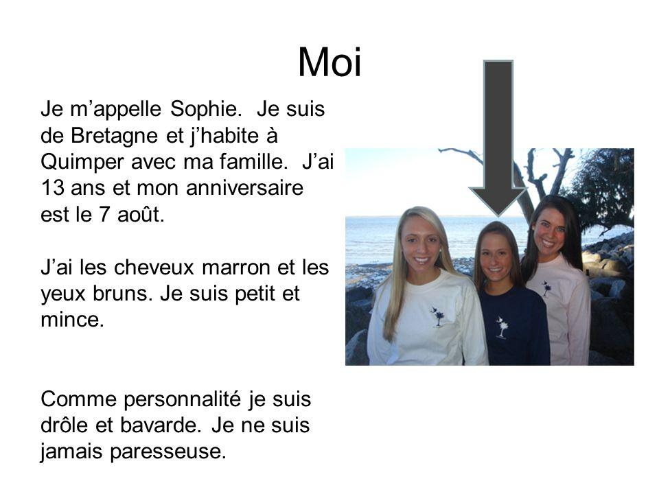 Moi Je mappelle Sophie.Je suis de Bretagne et jhabite à Quimper avec ma famille.