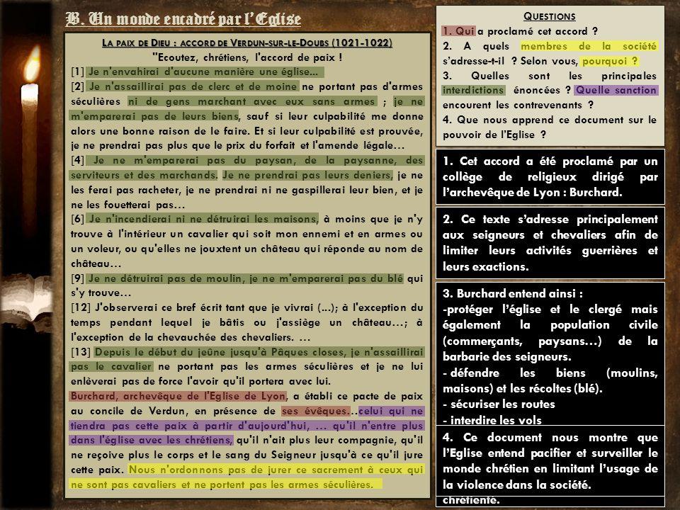 3. Burchard entend ainsi : -protéger léglise et le clergé mais également la population civile (commerçants, paysans…) de la barbarie des seigneurs. -