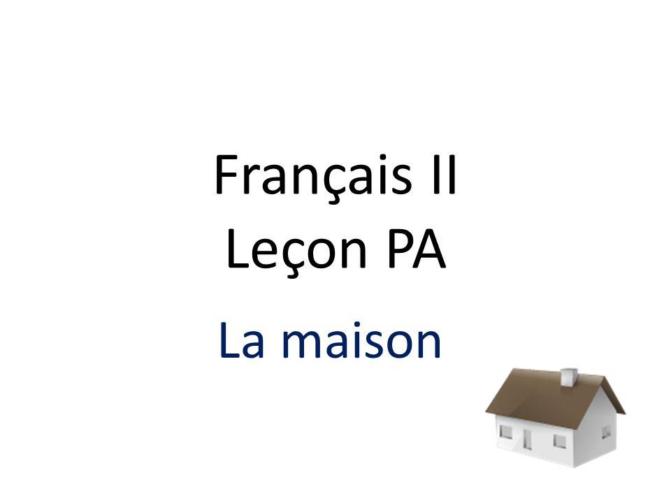 Français II Leçon PA La maison
