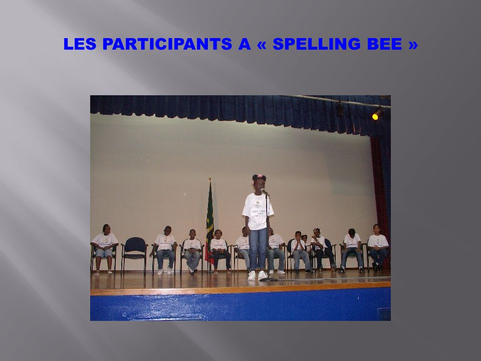 LES PARTICIPANTS A « SPELLING BEE »