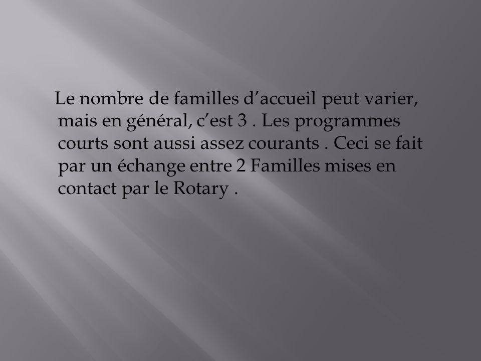 Le nombre de familles daccueil peut varier, mais en général, cest 3.