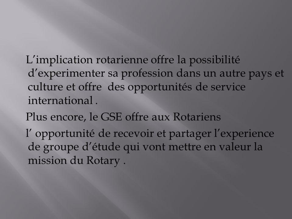 Limplication rotarienne offre la possibilité dexperimenter sa profession dans un autre pays et culture et offre des opportunités de service international.