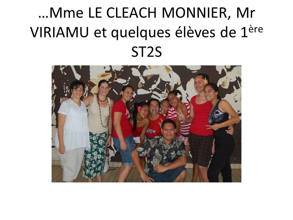 …Mme LE CLEACH MONNIER, Mr VIRIAMU et quelques élèves de 1 ère ST2S