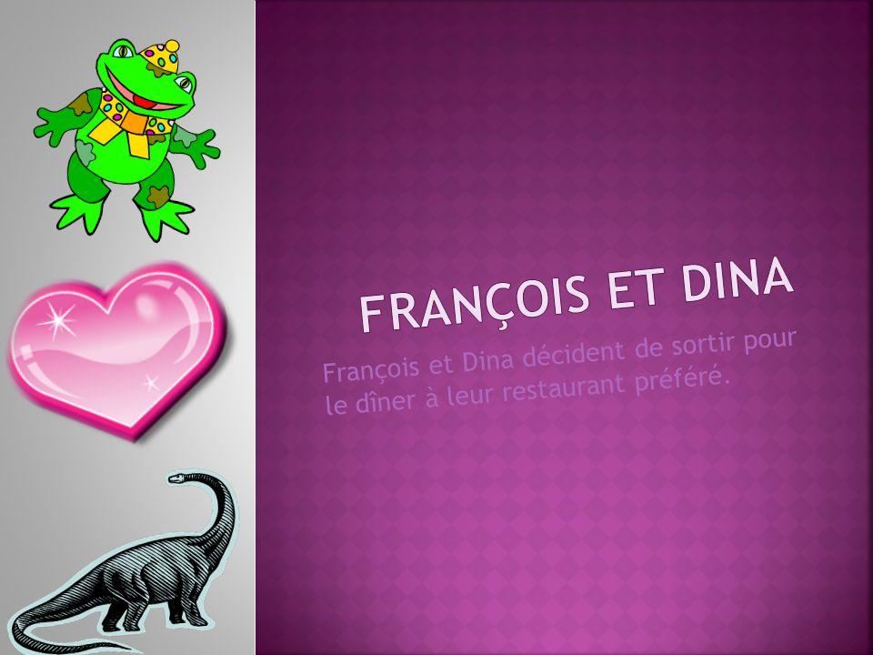 François et Dina décident de sortir pour le dîner à leur restaurant préféré.