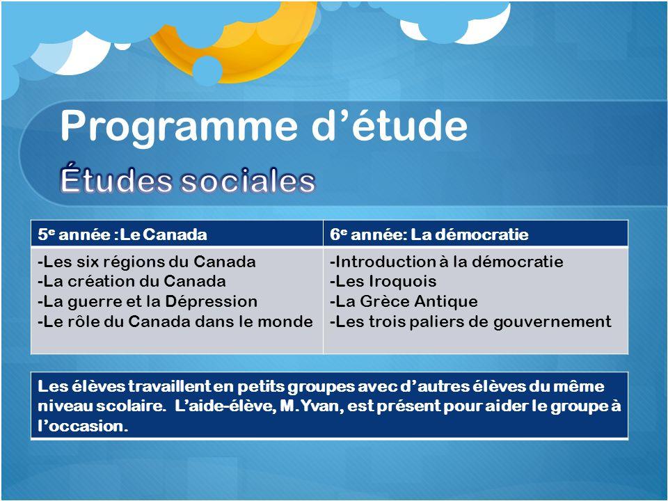 5 e année :Le Canada6 e année: La démocratie -Les six régions du Canada -La création du Canada -La guerre et la Dépression -Le rôle du Canada dans le