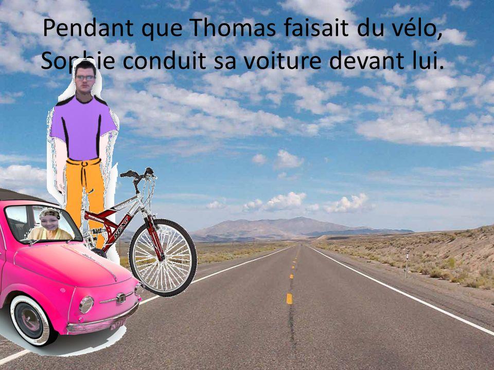 Pendant que Thomas faisait du vélo, Sophie conduit sa voiture devant lui.