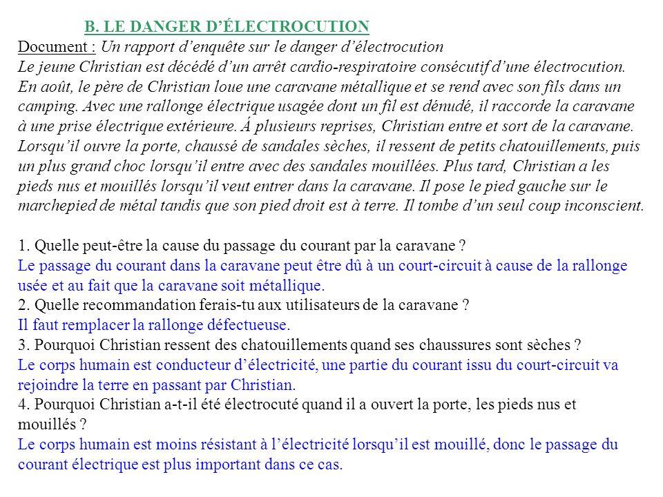 B. LE DANGER DÉLECTROCUTION Document : Un rapport denquête sur le danger délectrocution Le jeune Christian est décédé dun arrêt cardio-respiratoire co