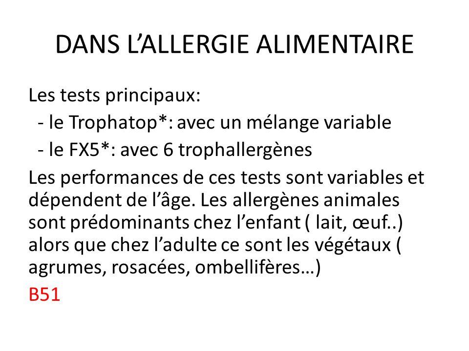 2- LES TESTS SEMI QUANTITATFS connue Ce sont des tests avec une batterie connue dallergènes de type CLA 30* qui permettent de tester 30 allergènes à la fois; il en existe 3 types: - CLA 30* respiratoires - CLA 30* alimentaires - CLA 30* mixtes ( 19 Pneumallergènes + 11 Tropha)