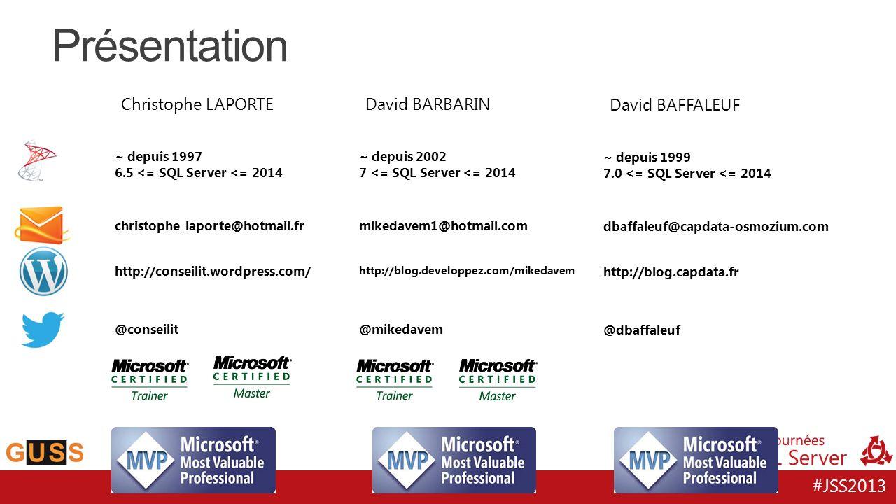 #JSS2013 Présentation ~ depuis 1997 6.5 <= SQL Server <= 2014 @conseilit christophe_laporte@hotmail.fr http://conseilit.wordpress.com/ Christophe LAPO
