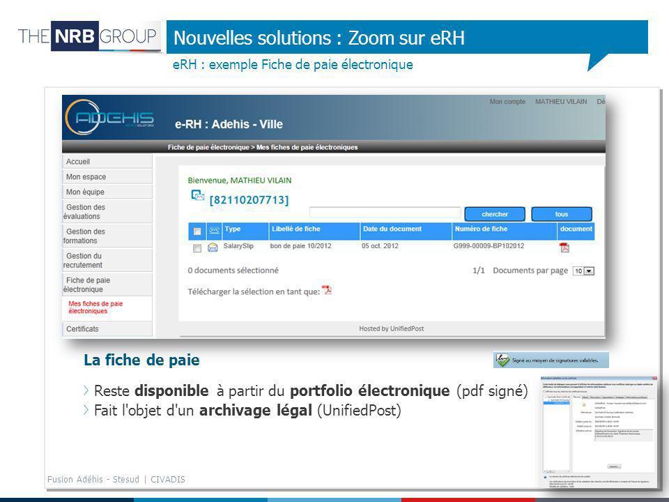 Nouvelles solutions : Zoom sur eRH eRH : exemple Fiche de paie électronique La fiche de paie Reste disponible à partir du portfolio électronique (pdf