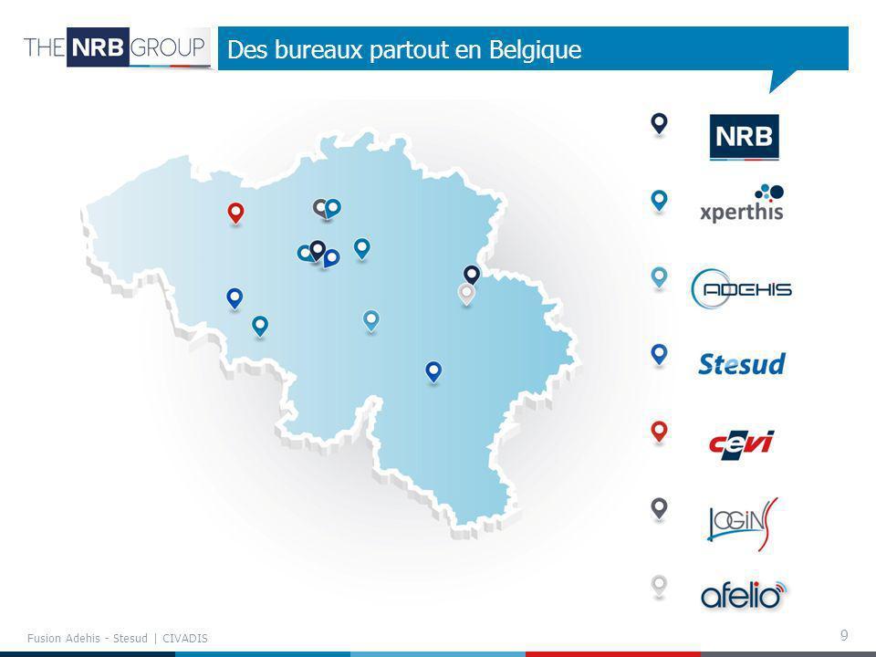 9 Des bureaux partout en Belgique Fusion Adehis - Stesud | CIVADIS
