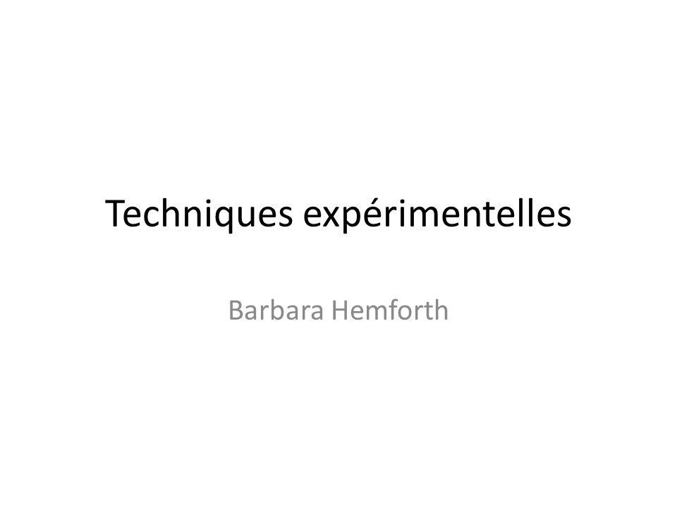 Techniques expérimentelles Barbara Hemforth