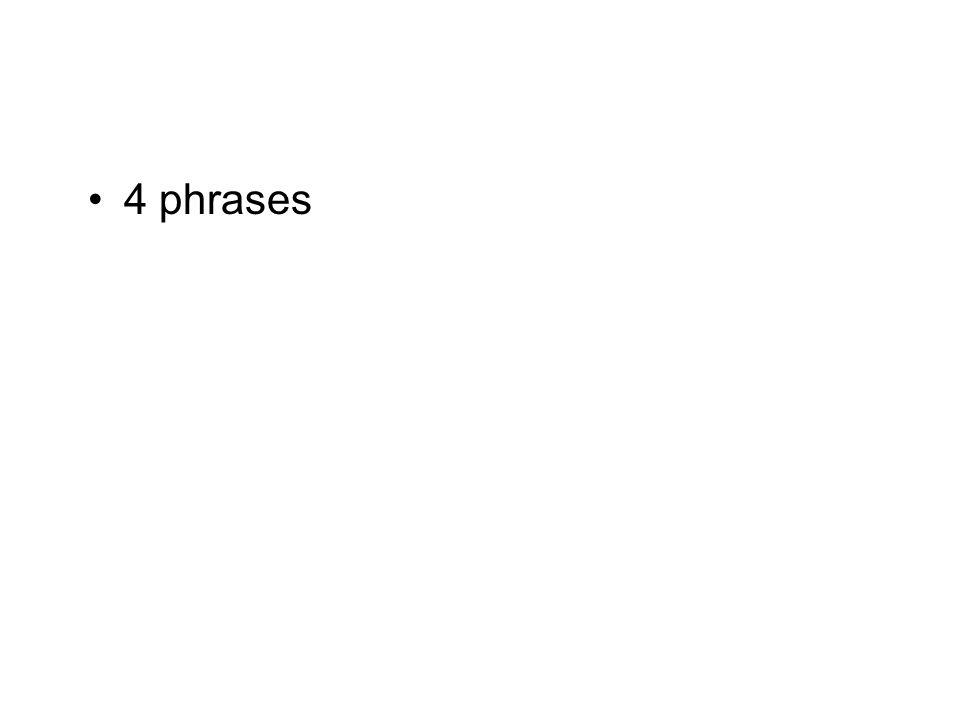 4 phrases
