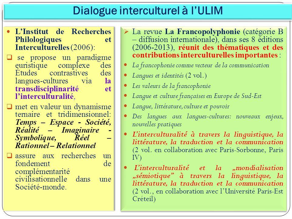 Dialogue interculturel à lULIM LInstitut de Recherches Philologiques et Interculturelles (2006): se propose un paradigme euristique complexe des Étude