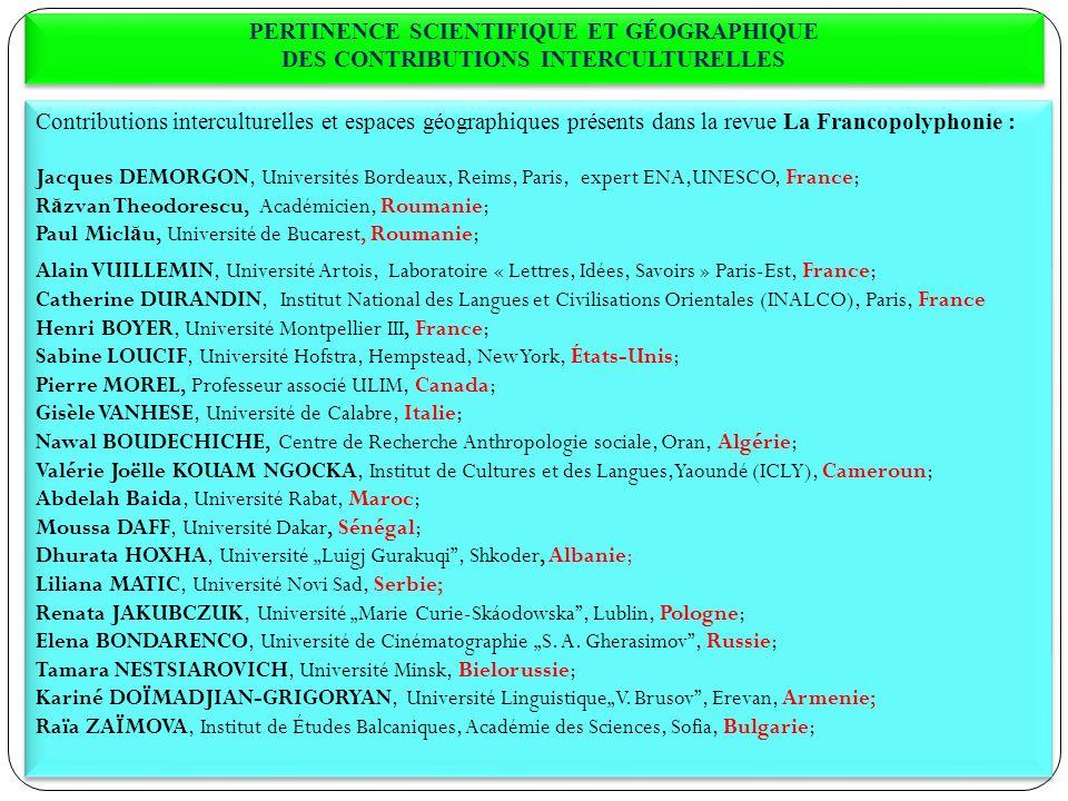 PERTINENCE SCIENTIFIQUE ET GÉOGRAPHIQUE DES CONTRIBUTIONS INTERCULTURELLES Contributions interculturelles et espaces géographiques présents dans la re