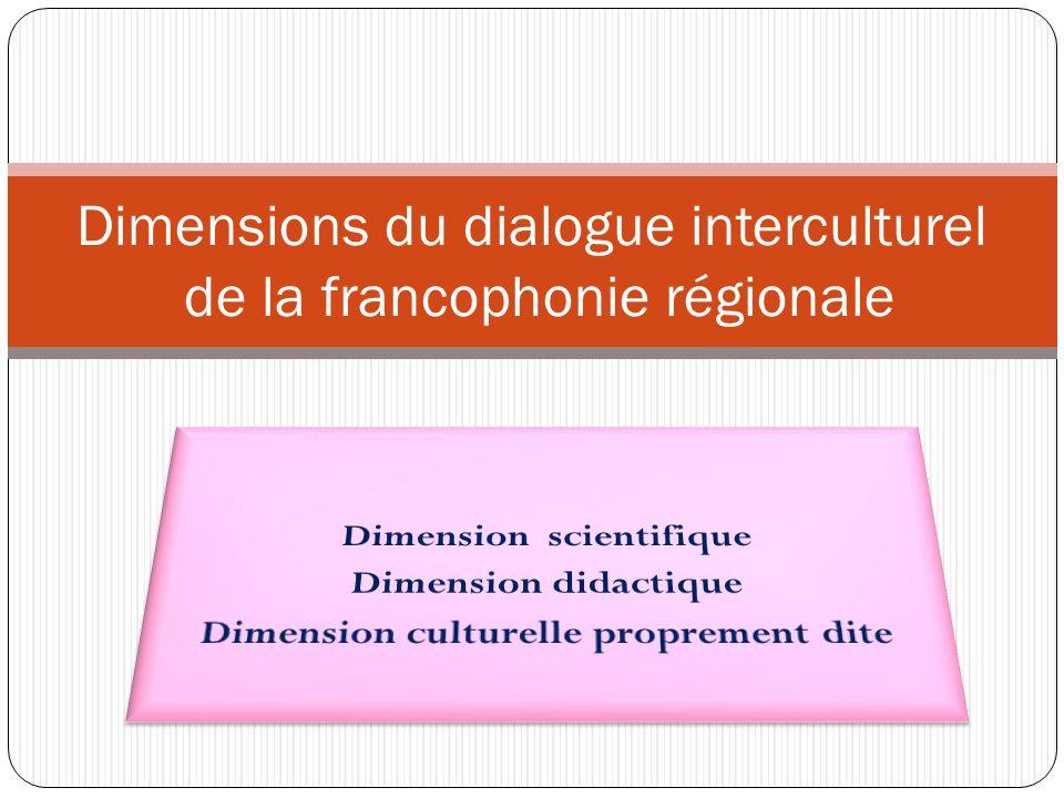 Dimensions du dialogue interculturel de la francophonie régionale