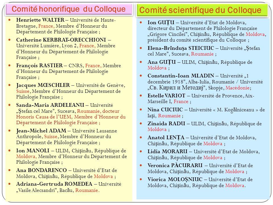 Comité honorifique du Colloque Comité scientifique du Colloque Henriette WALTER – Université de Haute- Bretagne, France, Membre dHonneur du Départemen