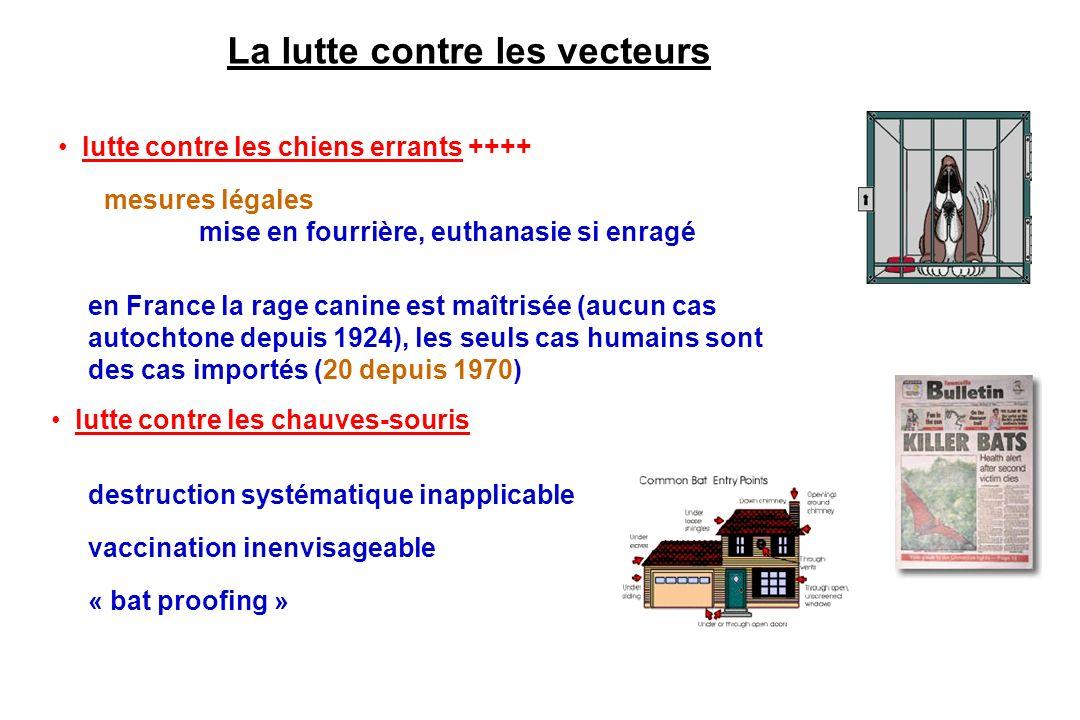 en France la rage canine est maîtrisée (aucun cas autochtone depuis 1924), les seuls cas humains sont des cas importés (20 depuis 1970) La lutte contr