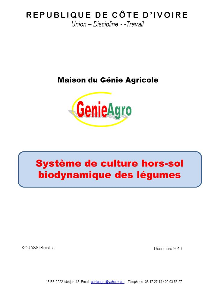 Maison du Génie Agricole REPUBLIQUE DE CÔTE DIVOIRE Union – Discipline - -Travail 18 BP 2222 Abidjan 18. Email: genieagro@yahoo.com. Téléphone: 08.17.