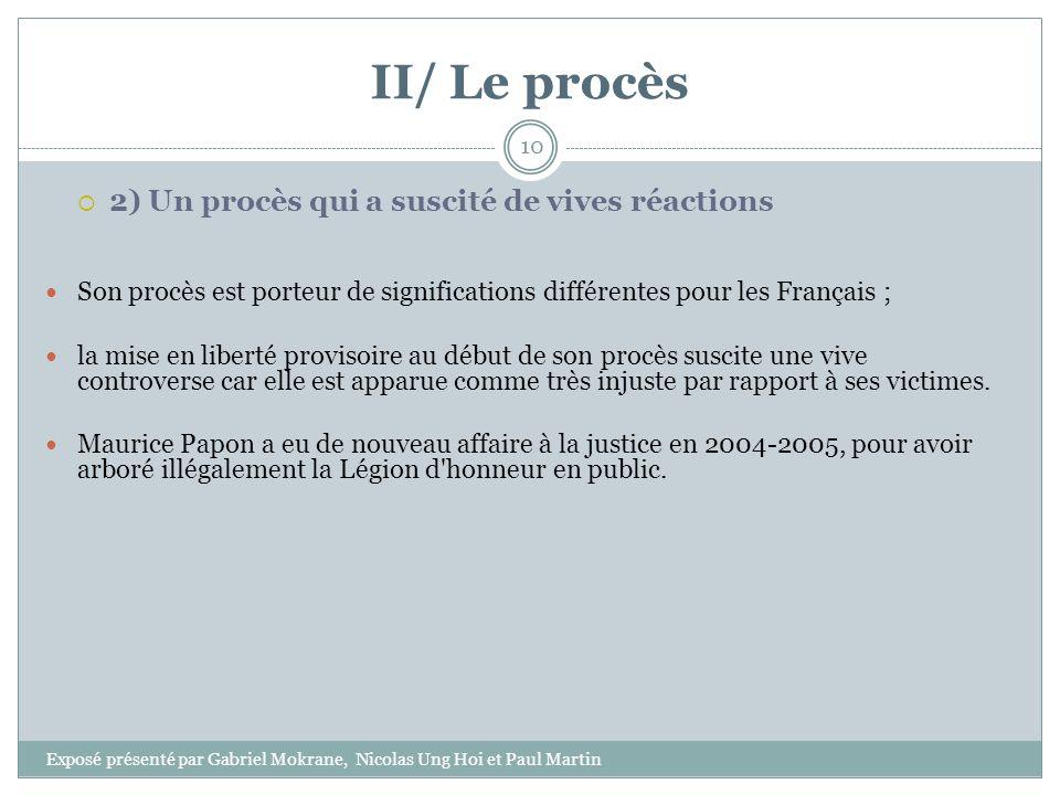 II/ Le procès 2) Un procès qui a suscité de vives réactions Son procès est porteur de significations différentes pour les Français ; la mise en libert