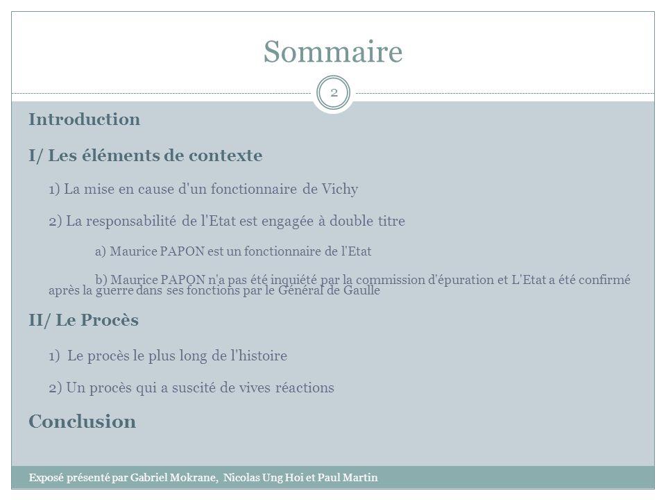 Sommaire Introduction I/ Les éléments de contexte 1) La mise en cause d'un fonctionnaire de Vichy 2) La responsabilité de l'Etat est engagée à double