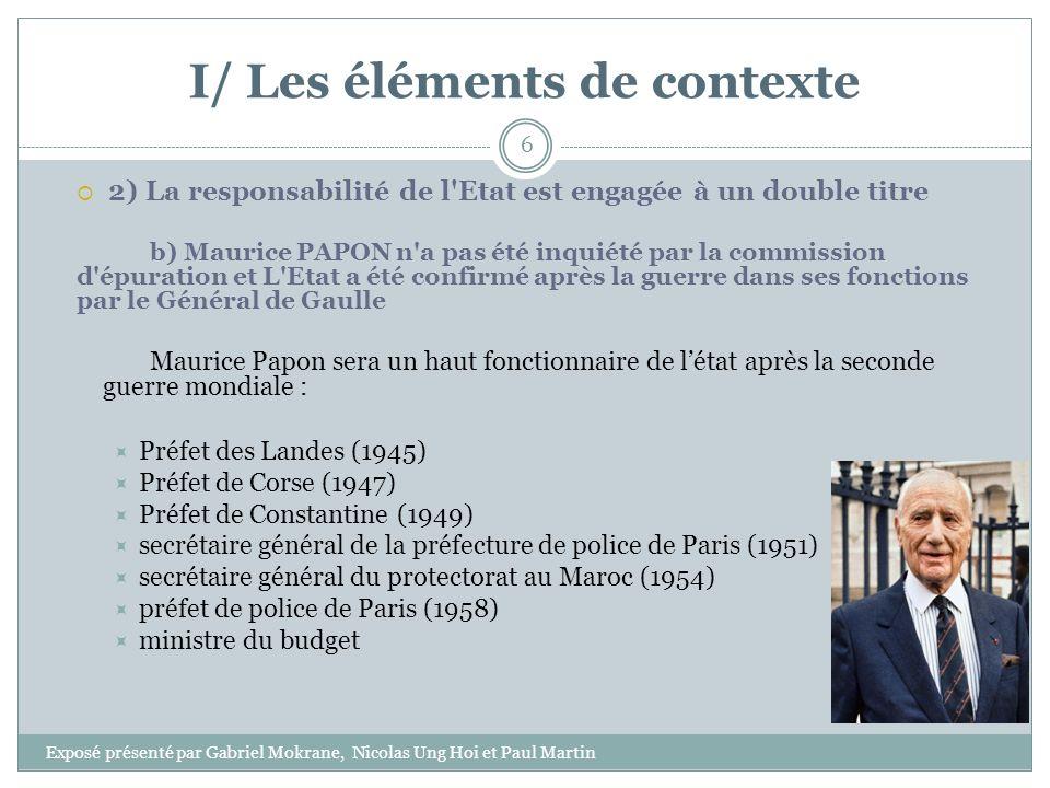 I/ Les éléments de contexte 2) La responsabilité de l'Etat est engagée à un double titre b) Maurice PAPON n'a pas été inquiété par la commission d'épu