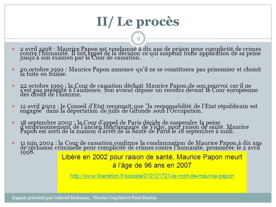II/ Le procès 2 avril 1998 : Maurice Papon est condamné à dix ans de prison pour complicité de crimes contre l'humanité. Il fait appel de la décision