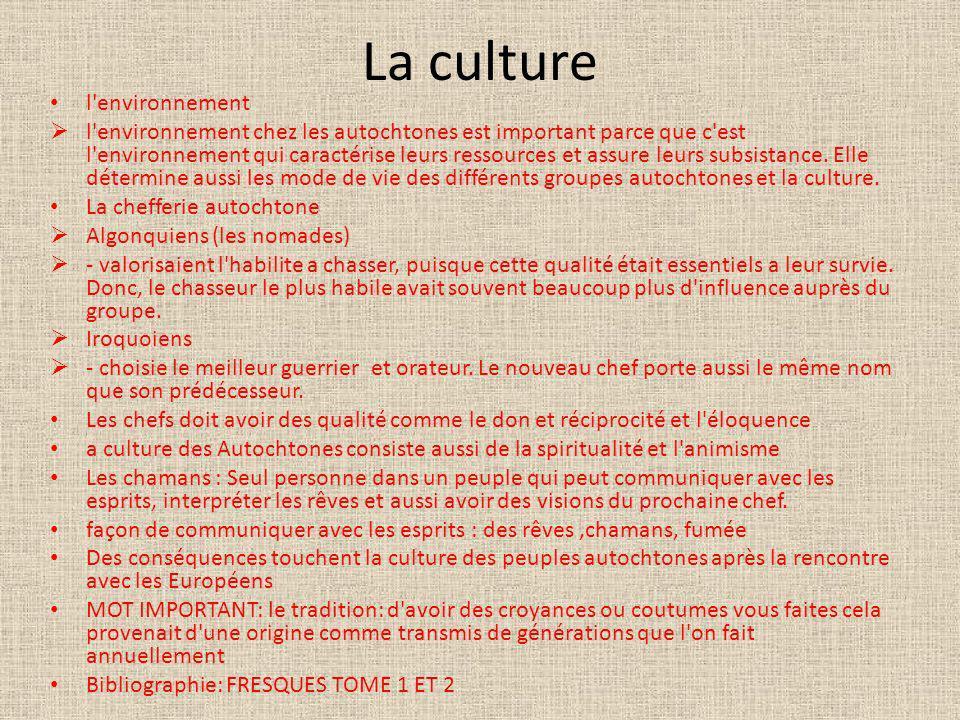 La culture l'environnement l'environnement chez les autochtones est important parce que c'est l'environnement qui caractérise leurs ressources et assu