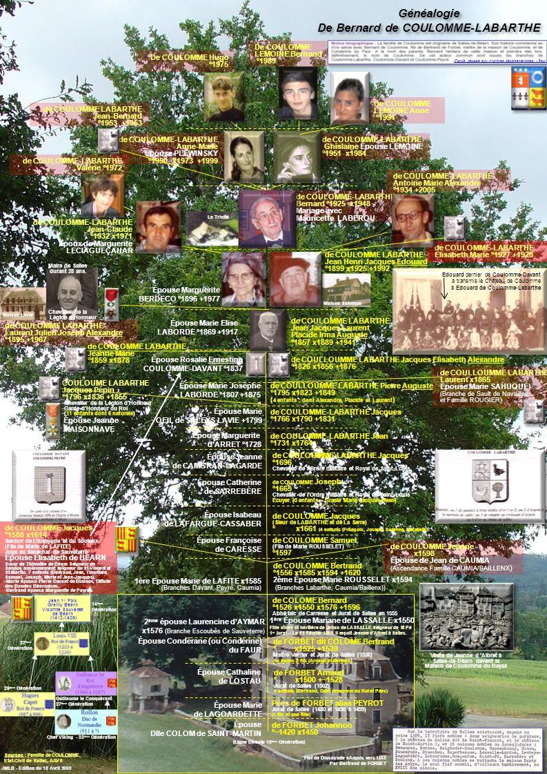 Généalogie De Bernard de COULOMME-LABARTHE Généalogie De Bernard de COULOMME-LABARTHE JMLB - Edition du 18 Avril 2008 de COULOMME LABARTHE Jean Jacque