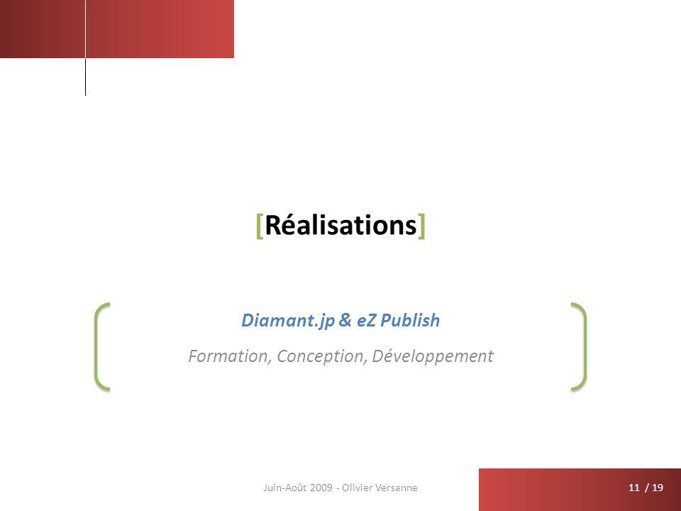 / 19 [Réalisations] Formation, Conception, Développement Juin-Août 2009 - Olivier Versanne Diamant.jp & eZ Publish 11