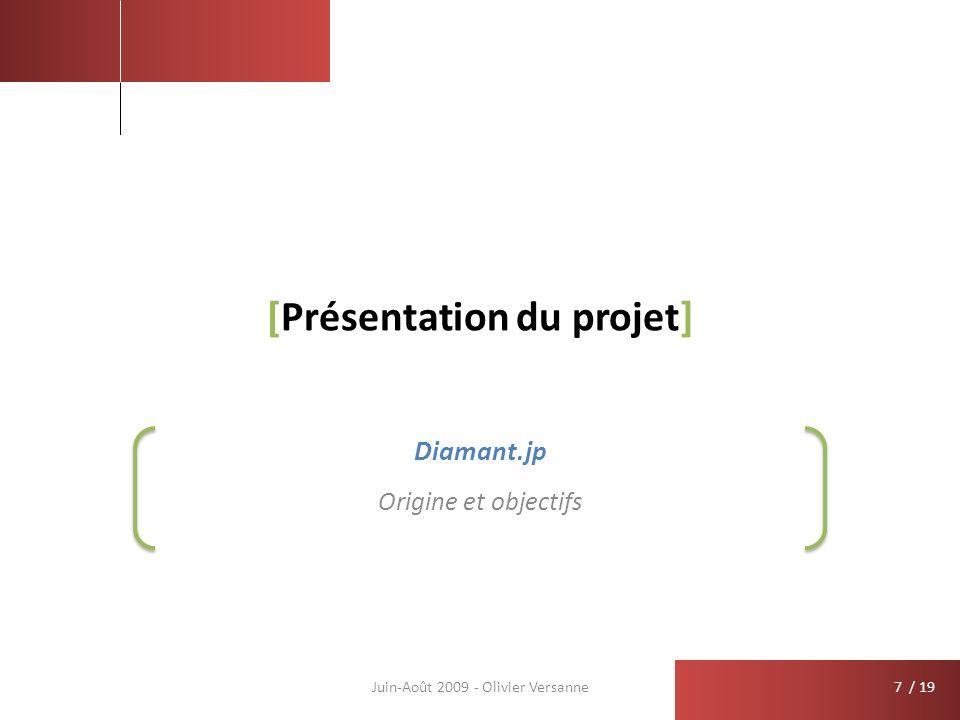 / 19 [Présentation du projet] Origine et objectifs Juin-Août 2009 - Olivier Versanne Diamant.jp 7