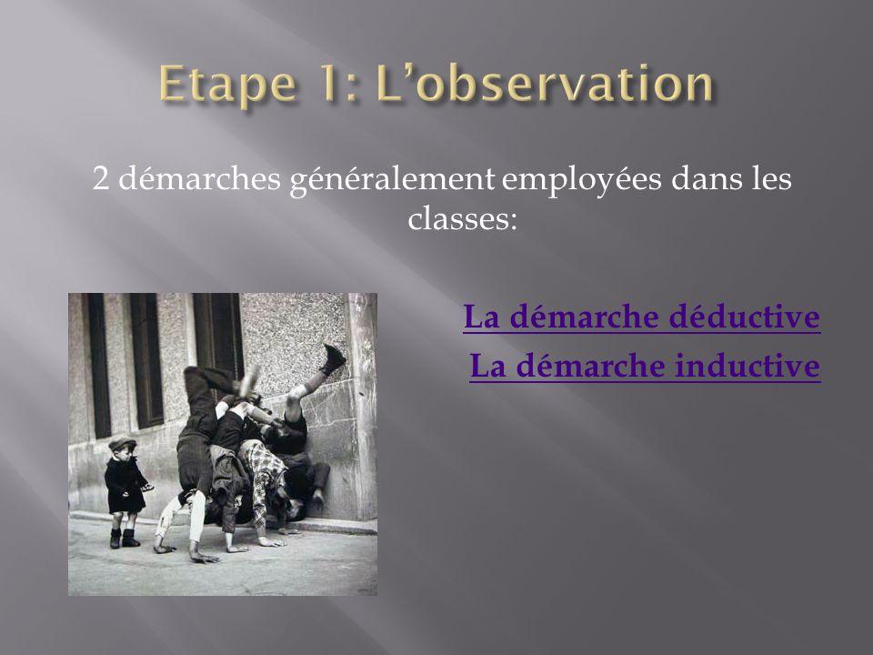 2 démarches généralement employées dans les classes: La démarche déductive La démarche inductive