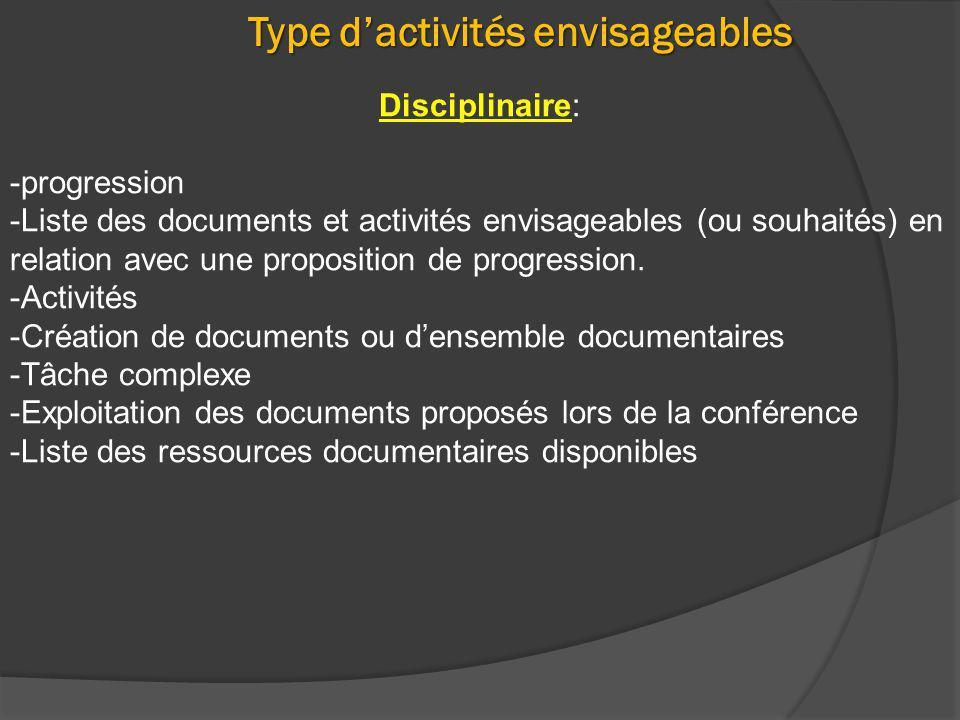 Disciplinaire: -progression -Liste des documents et activités envisageables (ou souhaités) en relation avec une proposition de progression. -Activités