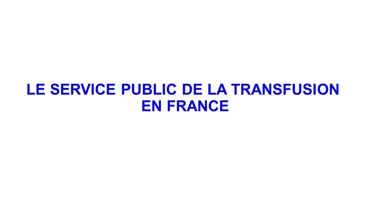 LE SERVICE PUBLIC DE LA TRANSFUSION EN FRANCE