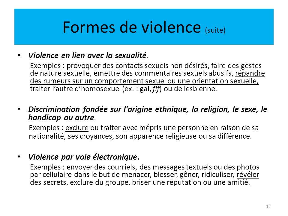 17 Formes de violence (suite) Violence en lien avec la sexualité.