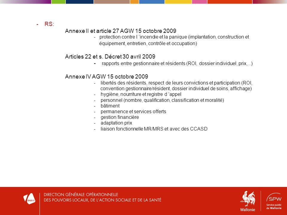 - RS: Annexe II et article 27 AGW 15 octobre 2009 - protection contre l incendie et la panique (implantation, construction et équipement, entretien, contrôle et occupation) Articles 22 et s.