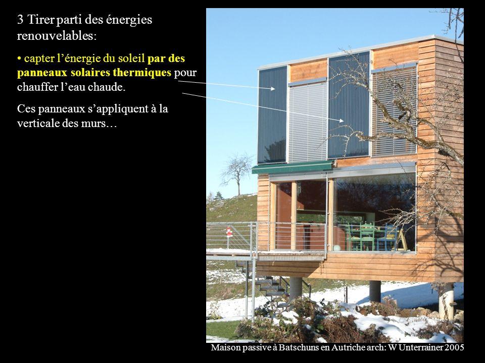 3 Tirer parti des énergies renouvelables : capter lénergie du soleil par des panneaux solaires thermiques pour chauffer leau chaude.