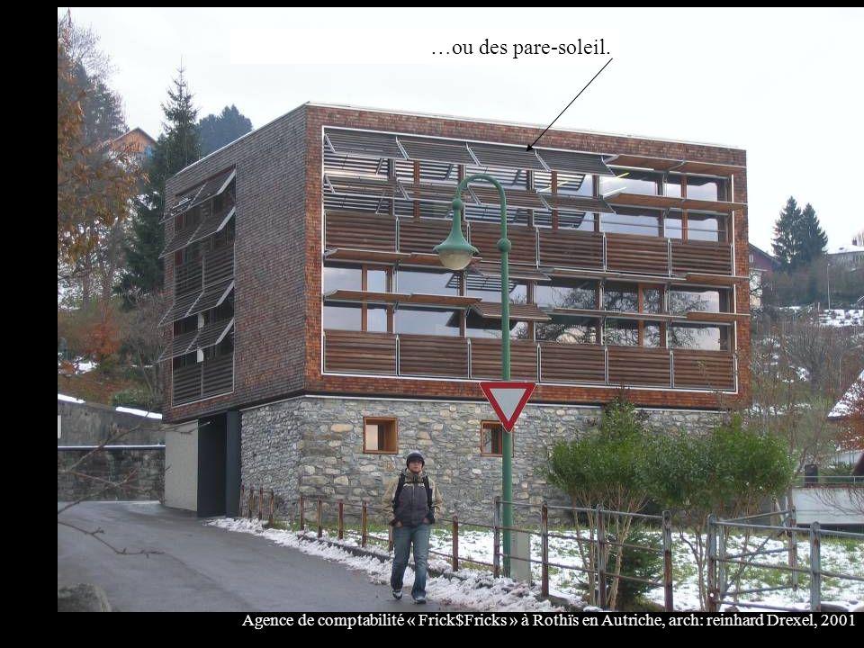 Agence de comptabilité « Frick$Fricks » à Rothïs en Autriche, arch: reinhard Drexel, 2001 …ou des pare-soleil.
